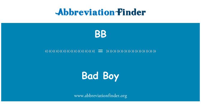 BB: Bad Boy