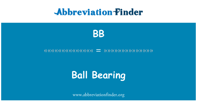 BB: Ball Bearing