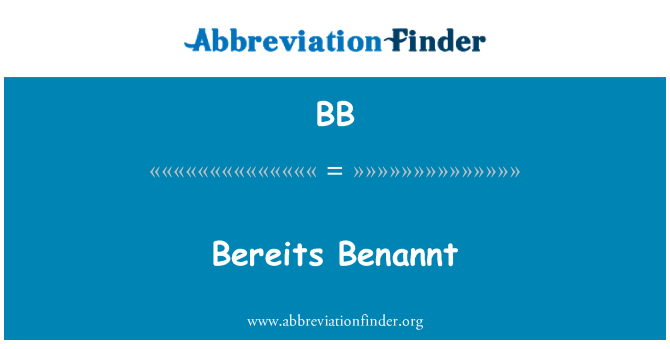 BB: Bereits Benannt