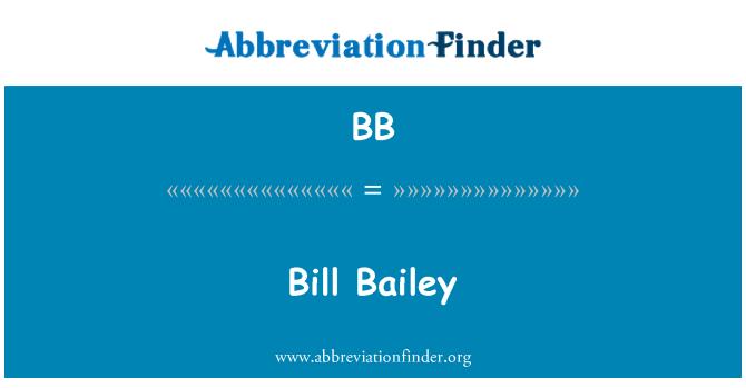 BB: Bill Bailey