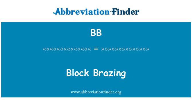 BB: Block Brazing