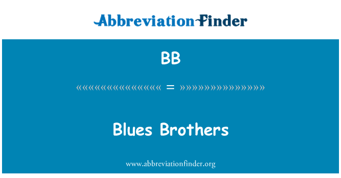 BB: Blues Brothers