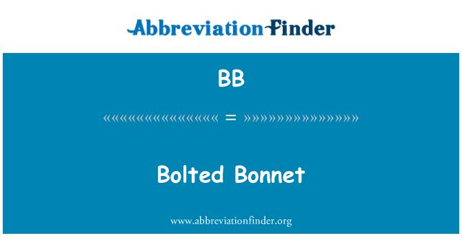 BB: Bolted Bonnet