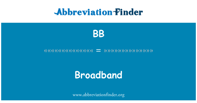 BB: Broadband