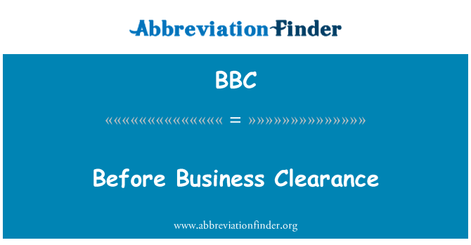 BBC: Before Business Clearance