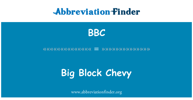 BBC: Big Block Chevy