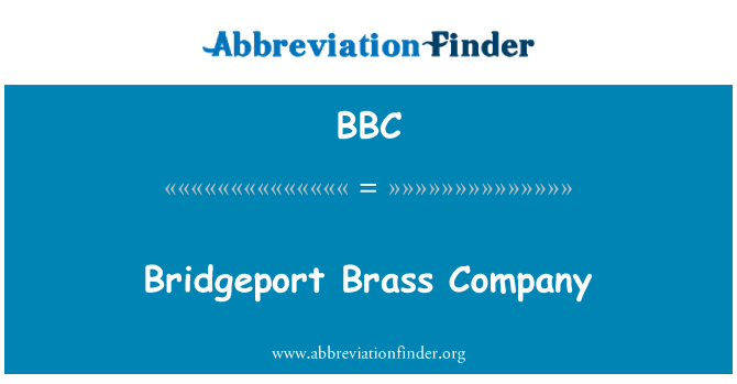 BBC: Bridgeport Brass Company