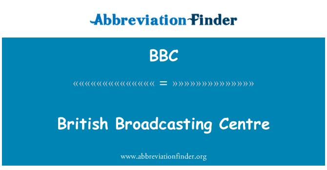 BBC: British Broadcasting Centre