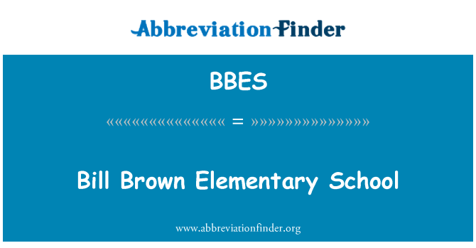 BBES: Bill Brown Elementary School