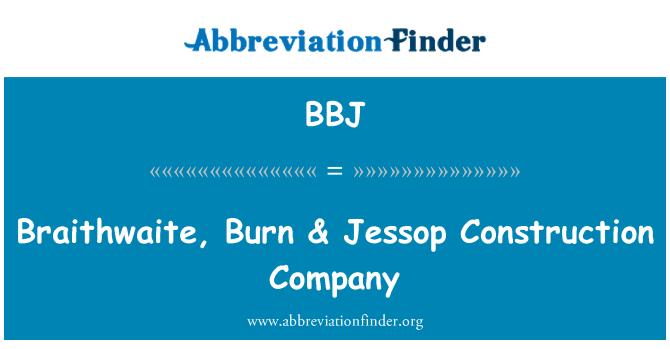 BBJ: Braithwaite, Burn & Jessop Construction Company