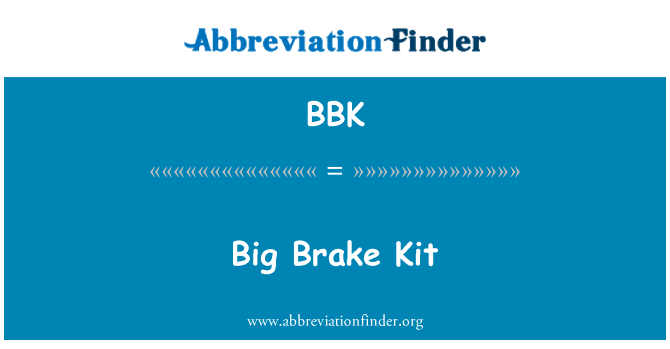 BBK: Big Brake Kit