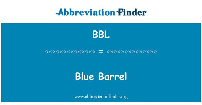 BBL: Blue Barrel
