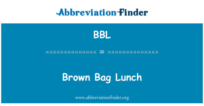 BBL: Brown Bag Lunch