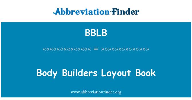 BBLB: Body Builders Layout Book