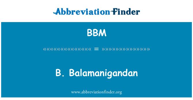 BBM: B. Balamanigandan