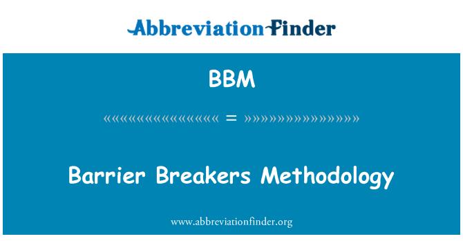 BBM: Barrier Breakers Methodology
