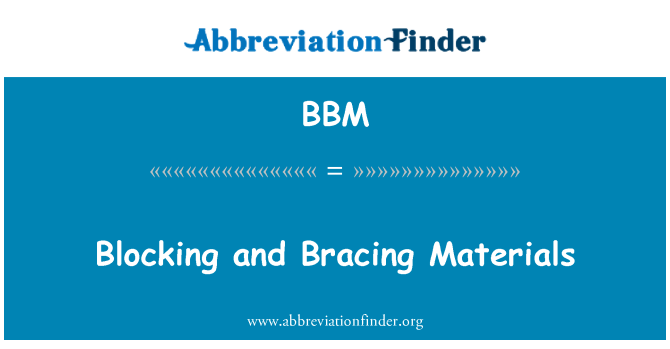 BBM: Blocking and Bracing Materials
