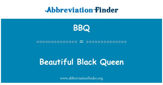 BBQ: Beautiful Black Queen