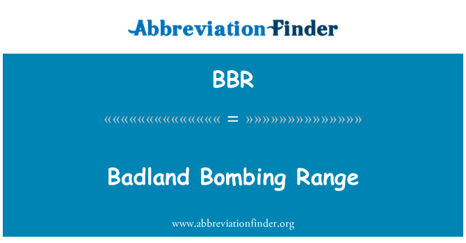 BBR: Badland Bombing Range