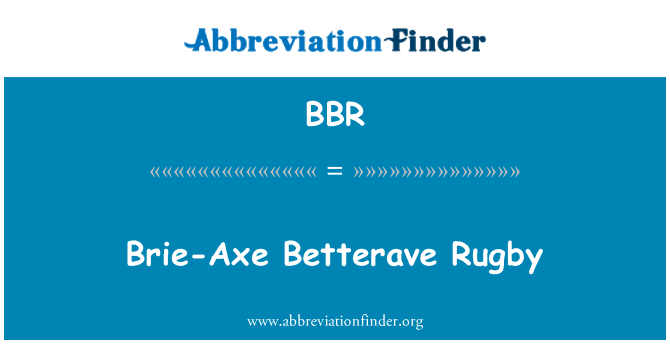 BBR: Brie-Axe Betterave Rugby