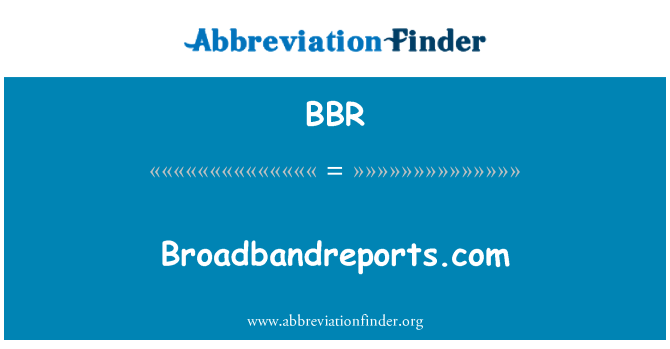 BBR: Broadbandreports.com