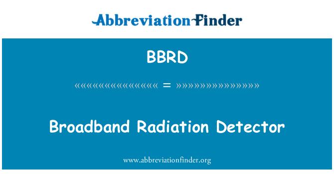 BBRD: Broadband Radiation Detector