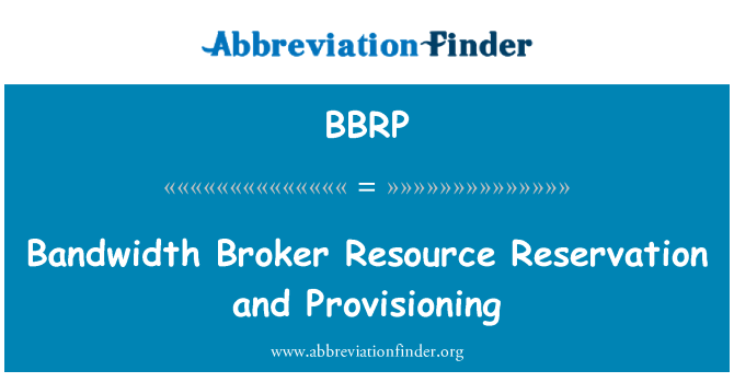 BBRP: Bandwidth Broker Resource Reservation and Provisioning