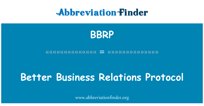 BBRP: Better Business Relations Protocol