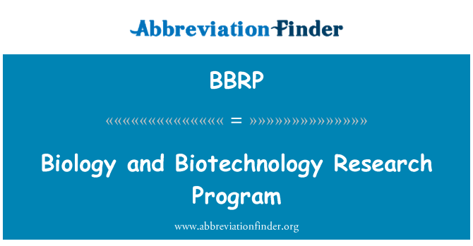 BBRP: Biology and Biotechnology Research Program