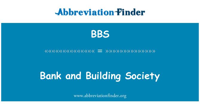 BBS: Bank and Building Society