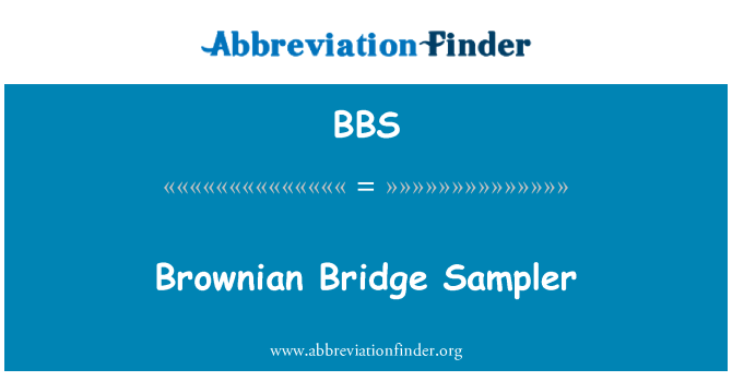BBS: Brownian Bridge Sampler