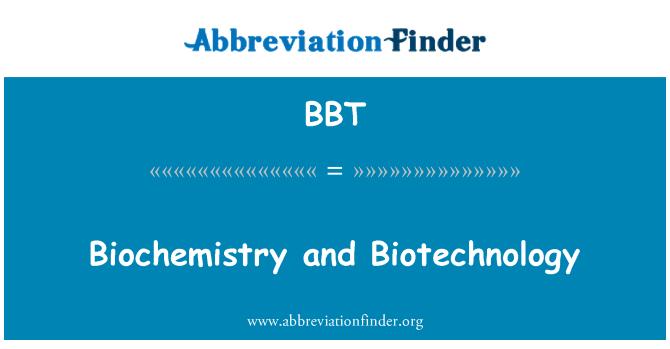 BBT: Biochemistry and Biotechnology