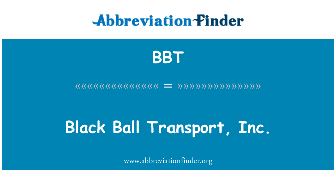 BBT: Black Ball Transport, Inc.