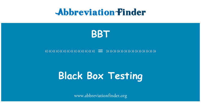BBT: Black Box Testing