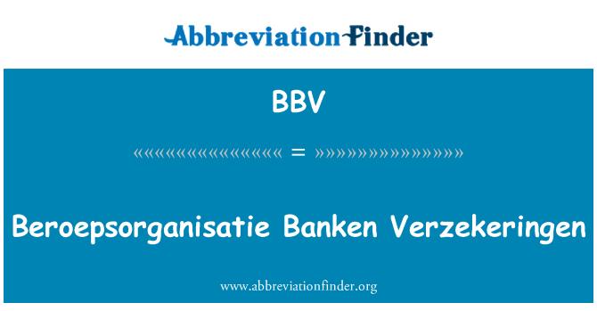 BBV: Beroepsorganisatie Banken Verzekeringen