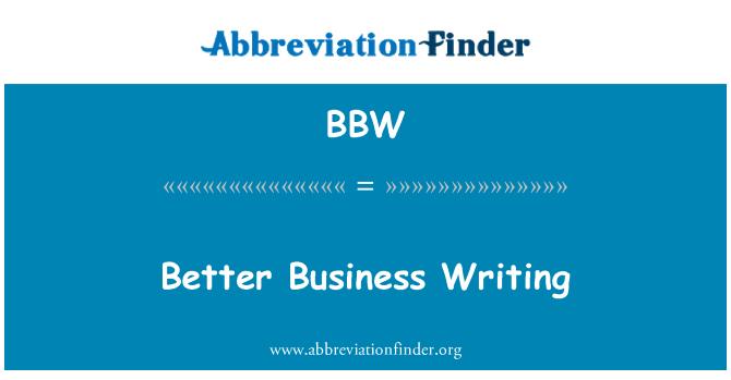 BBW: Better Business Writing