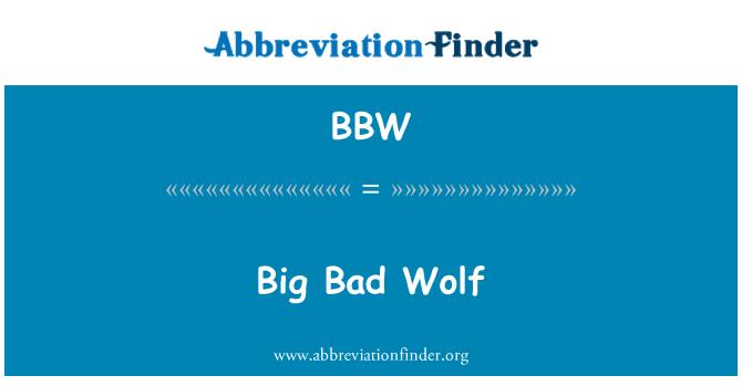 BBW: Big Bad Wolf