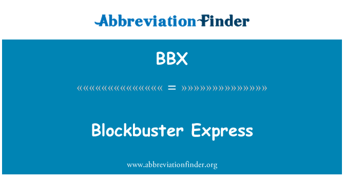 BBX: Blockbuster Express