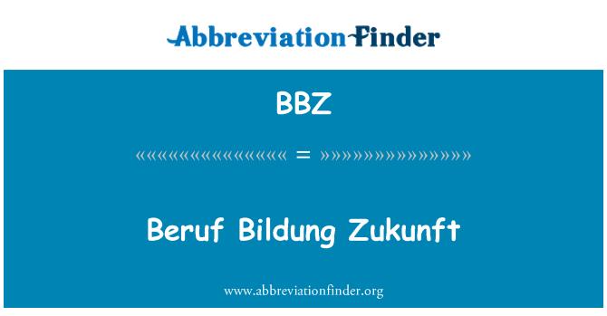 BBZ: Beruf Bildung Zukunft
