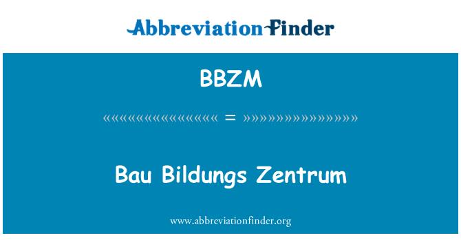 BBZM: Bau Bildungs Zentrum