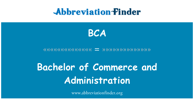 BCA: Bachelor of Commerce and Administration