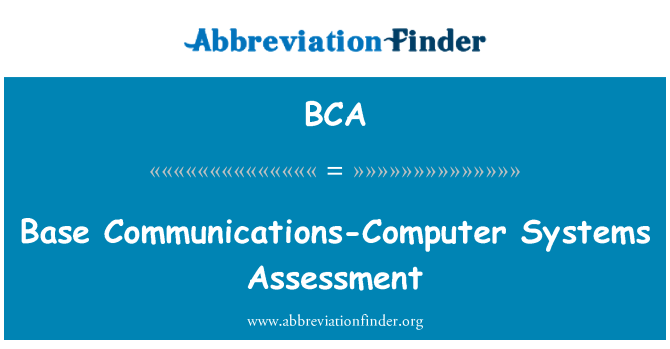 BCA: Base Communications-Computer Systems Assessment