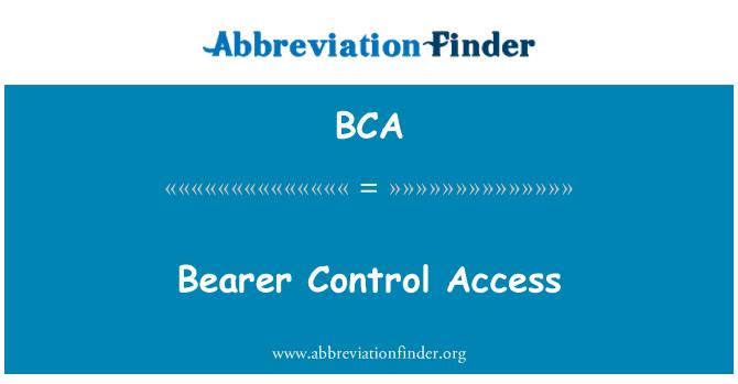 BCA: Bearer Control Access