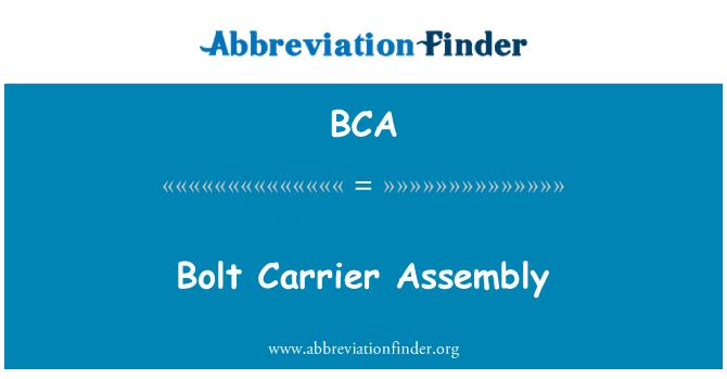 BCA: Bolt Carrier Assembly