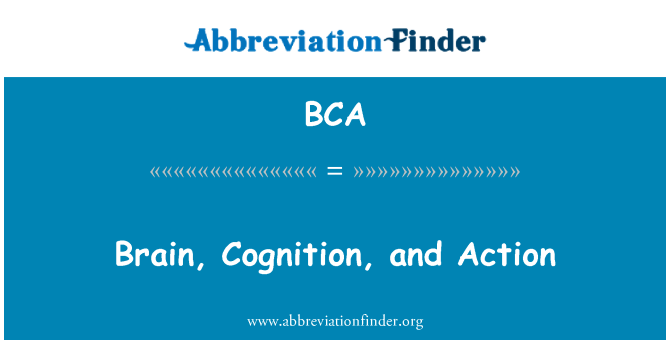 BCA: Brain, Cognition, and Action