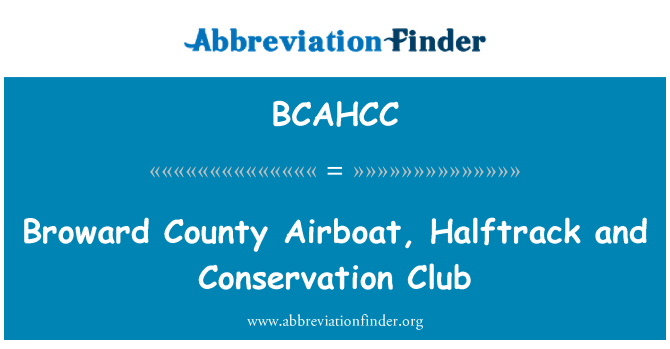 BCAHCC: Broward County Airboat, Halftrack and Conservation Club