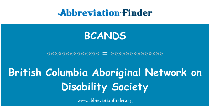 BCANDS: British Columbia Aboriginal Network on Disability Society