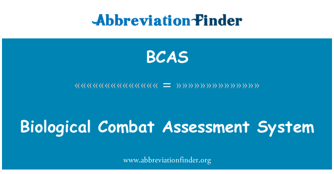 BCAS: Biological Combat Assessment System