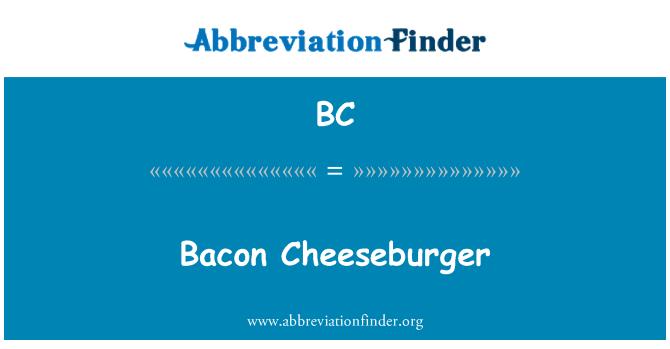 BC: Bacon Cheeseburger