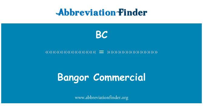 BC: Bangor Commercial